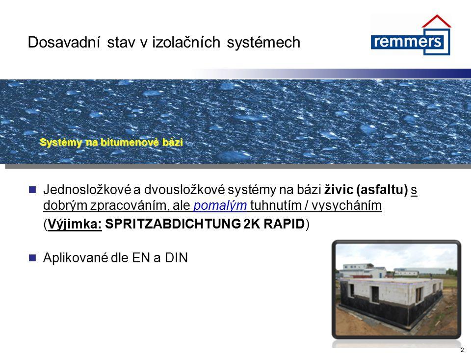 2 Dosavadní stav v izolačních systémech Systémy na bitumenové bázi Jednosložkové a dvousložkové systémy na bázi živic (asfaltu) s dobrým zpracováním,