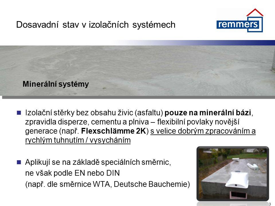 Dosavadní stav v izolačních systémech Minerální systémy Izolační stěrky bez obsahu živic (asfaltu) pouze na minerální bázi, zpravidla disperze, cement