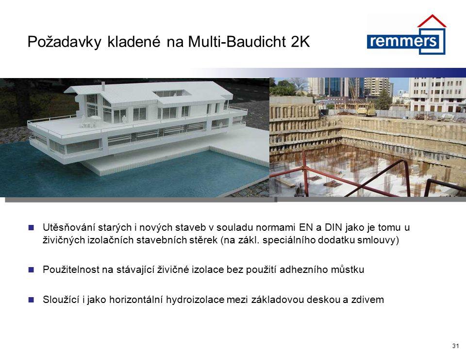 31 Požadavky kladené na Multi-Baudicht 2K Utěsňování starých i nových staveb v souladu normami EN a DIN jako je tomu u živičných izolačních stavebních