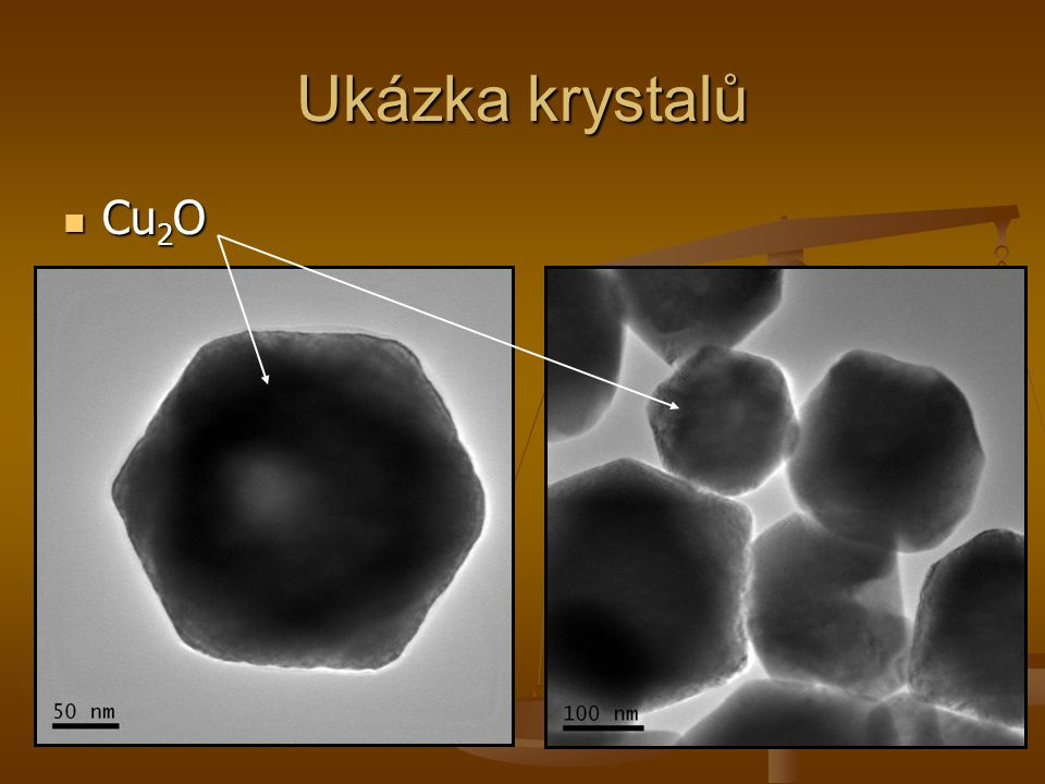 Ukázka krystalů Cu 2 O Cu 2 O