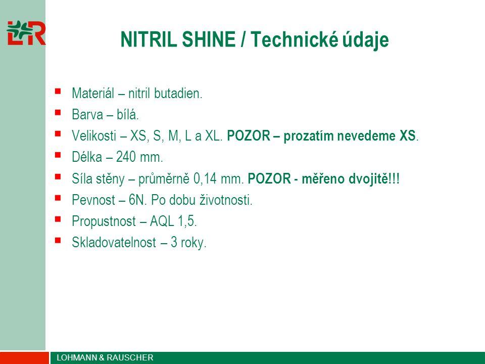 LOHMANN & RAUSCHER NITRIL SHINE / Technické údaje  Materiál – nitril butadien.  Barva – bílá.  Velikosti – XS, S, M, L a XL. POZOR – prozatím neved