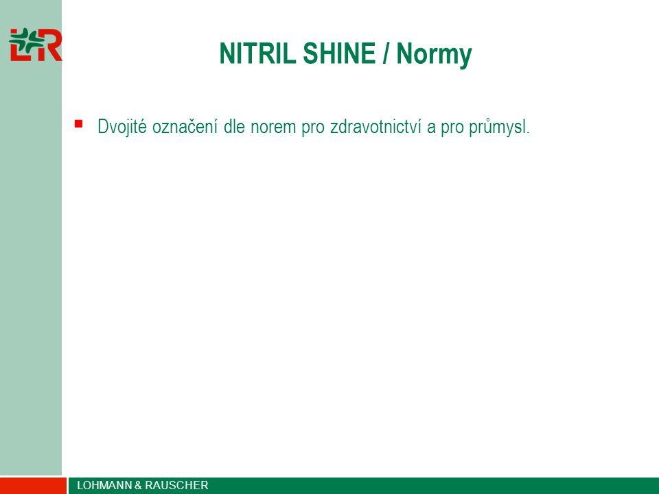 LOHMANN & RAUSCHER NITRIL SHINE / Normy  Dvojité označení dle norem pro zdravotnictví a pro průmysl.