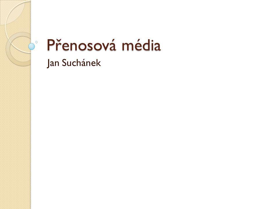 Přenosová média Jan Suchánek