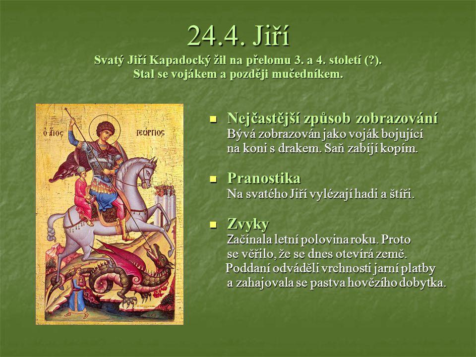 23.4. Vojtěch Svatý Vojtěch žil v 10. stol. Stal se pražským biskupem a později mučedníkem. Nejčastější způsob Nejčastější způsobzobrazování Bývá zobr