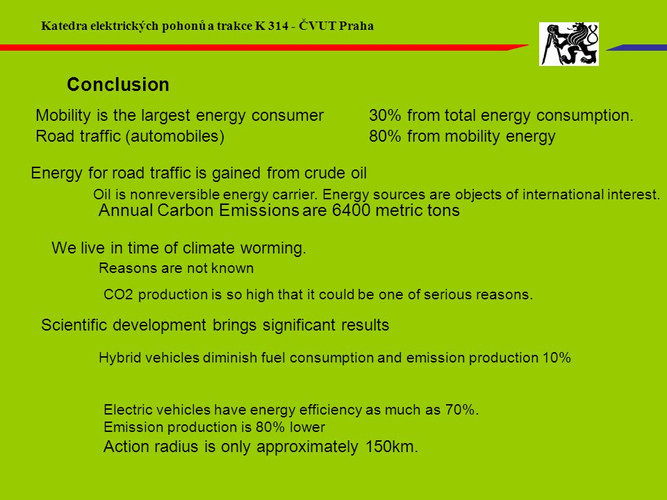 Conclusion Mobility is the largest energy consumer30% from total energy consumption.