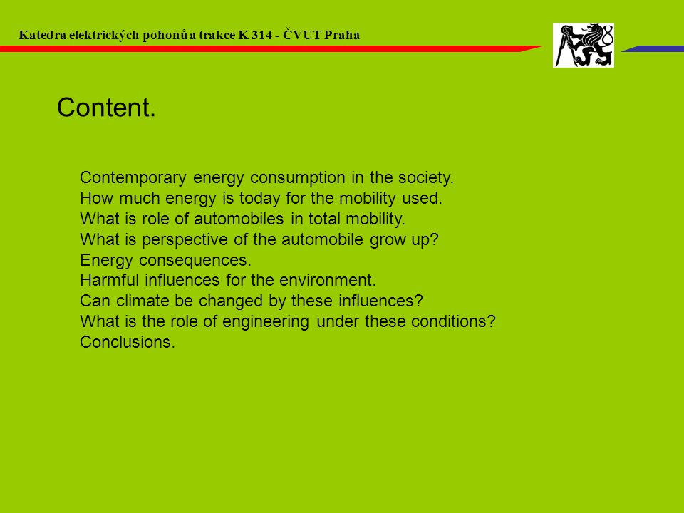 Contemporary energy consumption in the society.