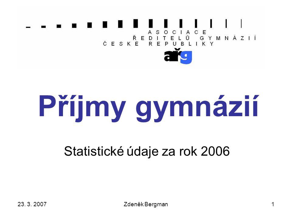 23. 3. 2007Zdeněk Bergman1 Příjmy gymnázií Statistické údaje za rok 2006