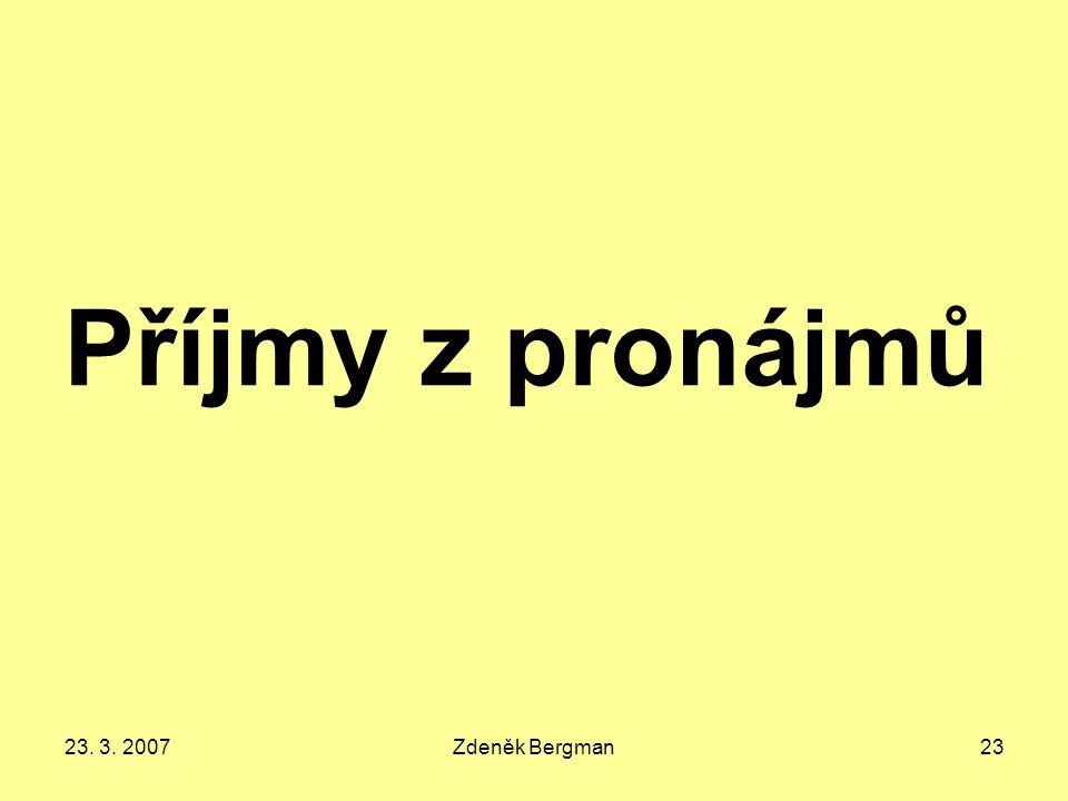 23. 3. 2007Zdeněk Bergman23 Příjmy z pronájmů