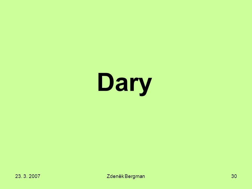 23. 3. 2007Zdeněk Bergman30 Dary