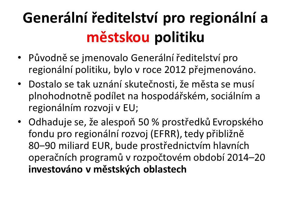 Generální ředitelství pro regionální a městskou politiku Původně se jmenovalo Generální ředitelství pro regionální politiku, bylo v roce 2012 přejmenováno.