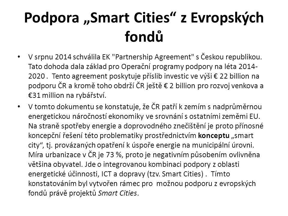 """Podpora """"Smart Cities z Evropských fondů V srpnu 2014 schválila EK Partnership Agreement s Českou republikou."""