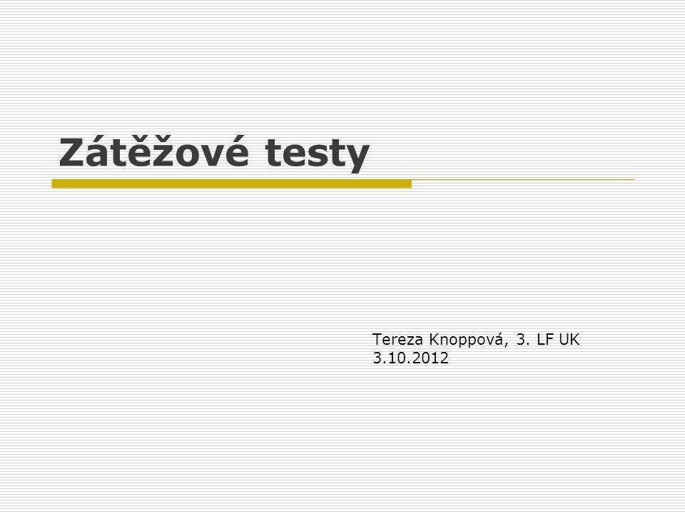 Zátěžové testy Tereza Knoppová, 3. LF UK 3.10.2012