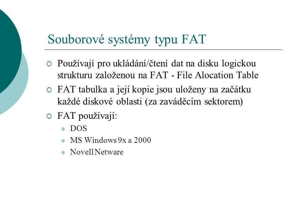 Žurnálovací souborové systémy  Ukládají informace o prováděných operacích/transakcích v souboru - žurnálu  Uchovávají informace o souborech a adresářích formou metadat (soubory, inode)  Pro informace o uložení souborů a adresářů nevyužívají statické tabulky, ale indexované relační databáze – nejčastěji B-tree (Balanced tree – vyvážený strom) rychlejší přístup k datům lepší využití paměti - nemusí se do paměti načítat FAT tabulka  Žurnál používají: MS Windows NT/2003/XP – NTFS Novel Netware – NSS Linux – ext3, ReiserFS