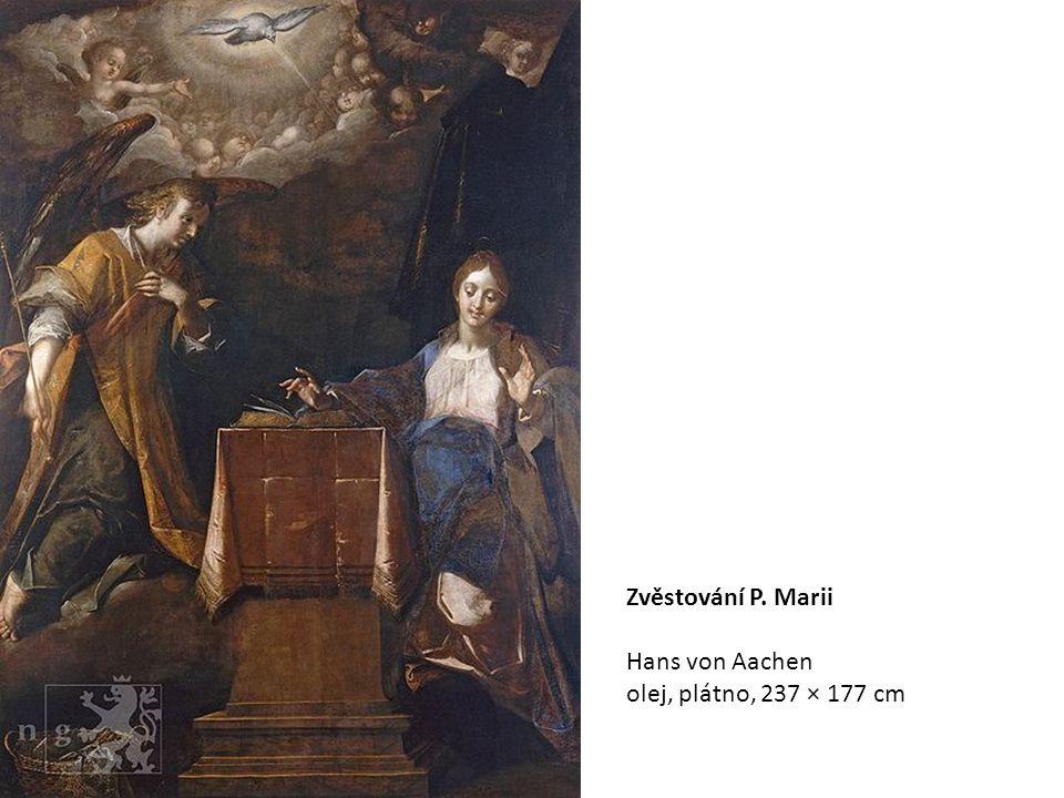 Zvěstování P. Marii Hans von Aachen olej, plátno, 237 × 177 cm