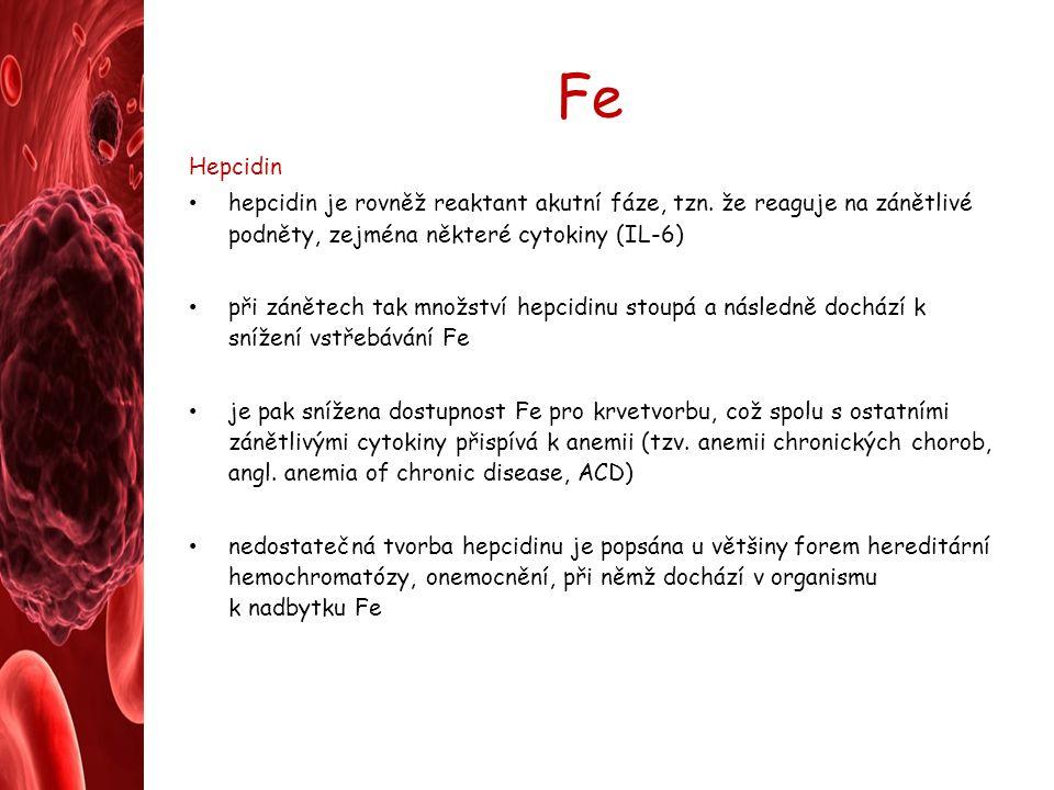 Fe Hepcidin hepcidin je rovněž reaktant akutní fáze, tzn. že reaguje na zánětlivé podněty, zejména některé cytokiny (IL-6) při zánětech tak množství h