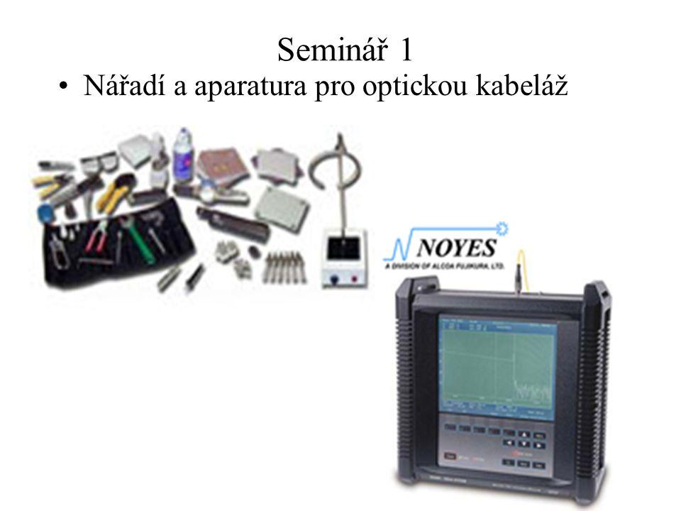 17 Seminář 1 Nářadí a aparatura pro optickou kabeláž