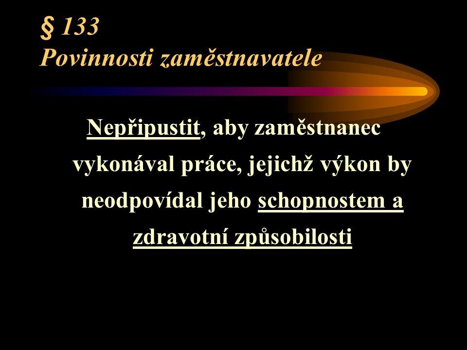 § 133b Bezpečnostní značky a signály NAŘÍZENÍ VLÁDY 11/2002 Sb.
