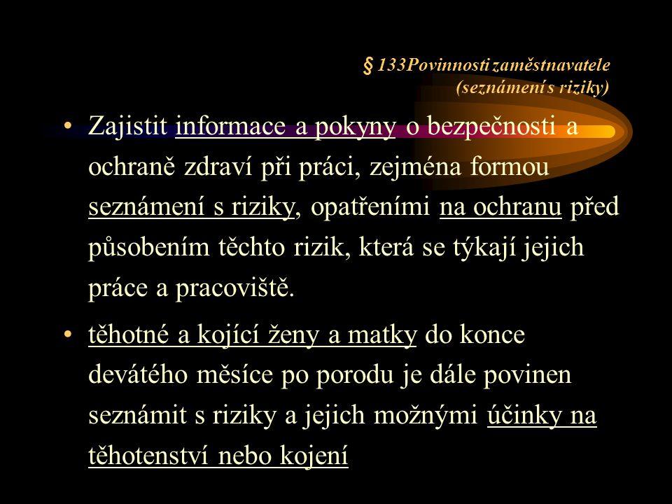 §133a Osobní ochranné pracovní prostředky Údržba Kontrola jejich používání.