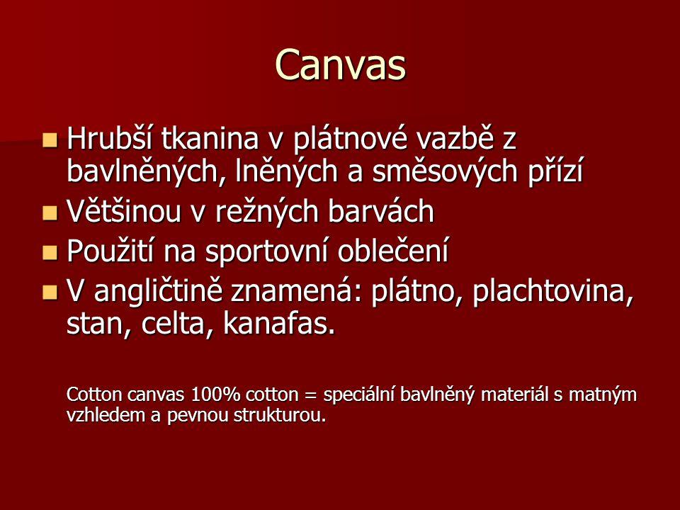Canvas Hrubší tkanina v plátnové vazbě z bavlněných, lněných a směsových přízí Hrubší tkanina v plátnové vazbě z bavlněných, lněných a směsových přízí
