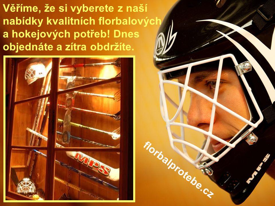 5 Věříme, že si vyberete z naší nabídky kvalitních florbalových a hokejových potřeb! Dnes objednáte a zítra obdržíte. florbalprotebe.cz
