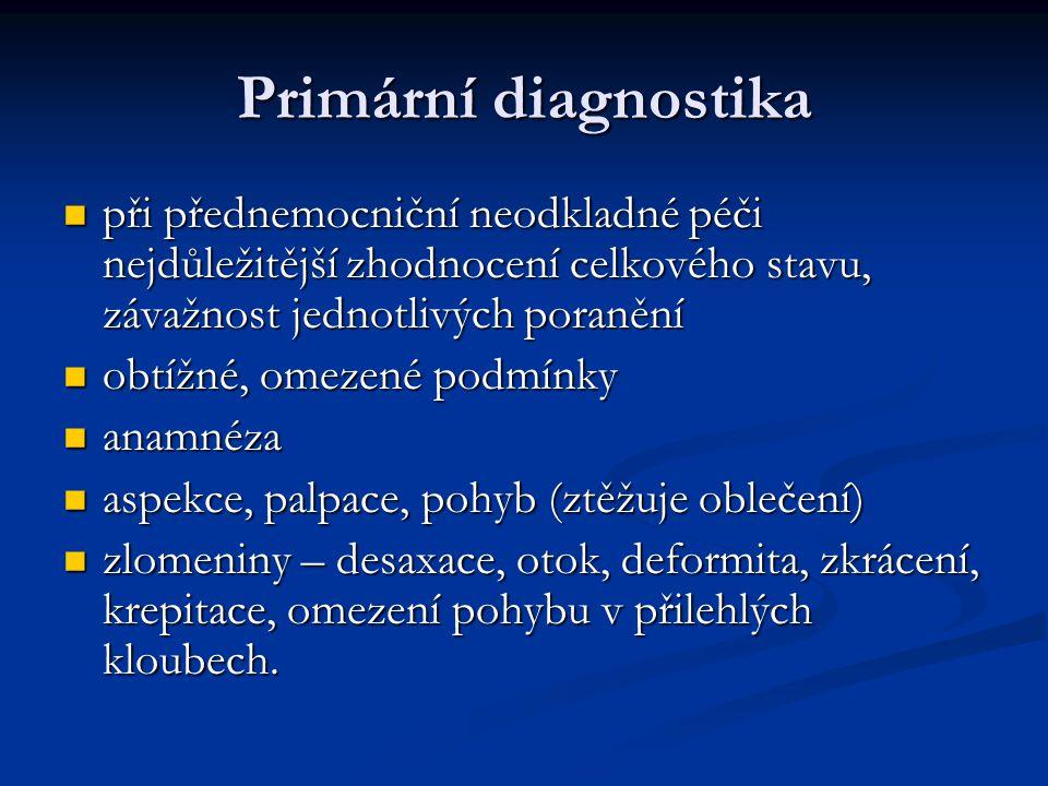 Primární diagnostika při přednemocniční neodkladné péči nejdůležitější zhodnocení celkového stavu, závažnost jednotlivých poranění při přednemocniční