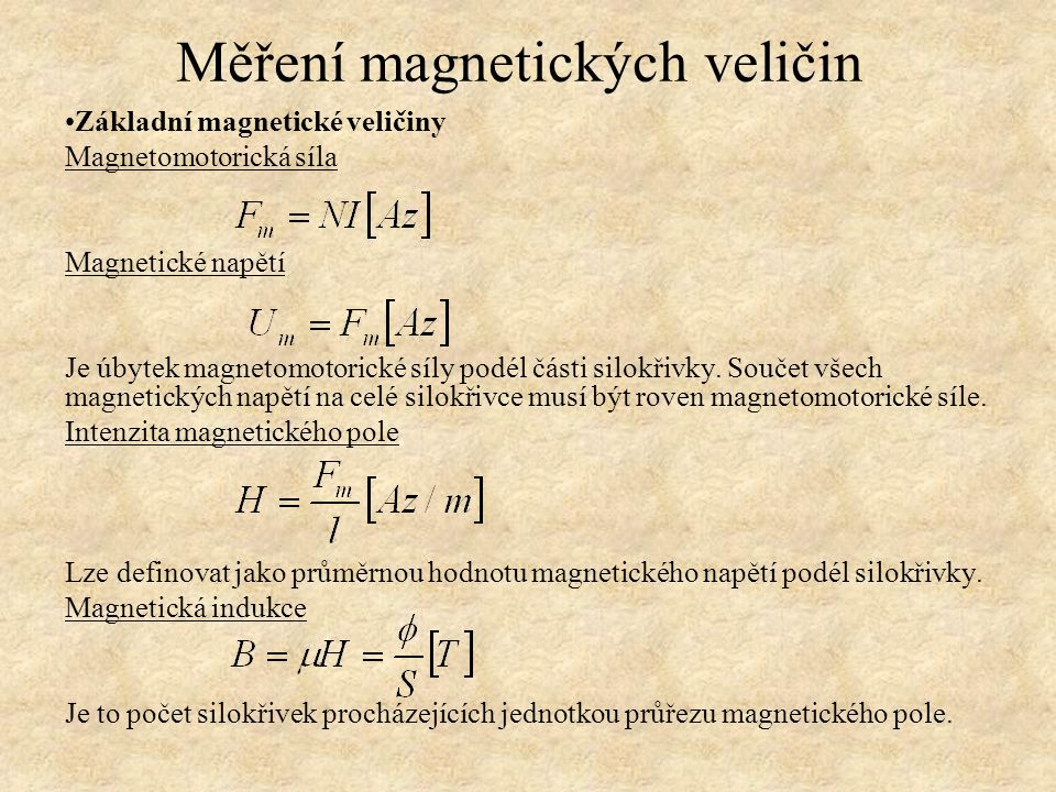 Základní magnetické veličiny Magnetomotorická síla Magnetické napětí Je úbytek magnetomotorické síly podél části silokřivky. Součet všech magnetických