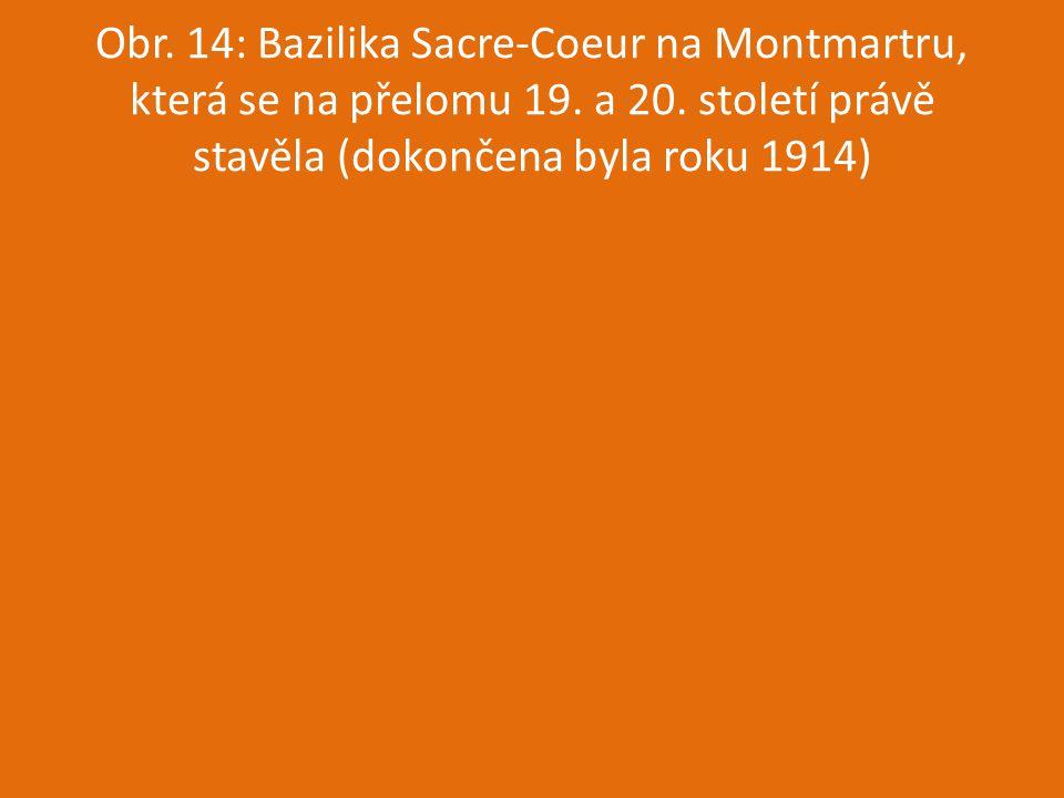 Obr. 14: Bazilika Sacre-Coeur na Montmartru, která se na přelomu 19. a 20. století právě stavěla (dokončena byla roku 1914)