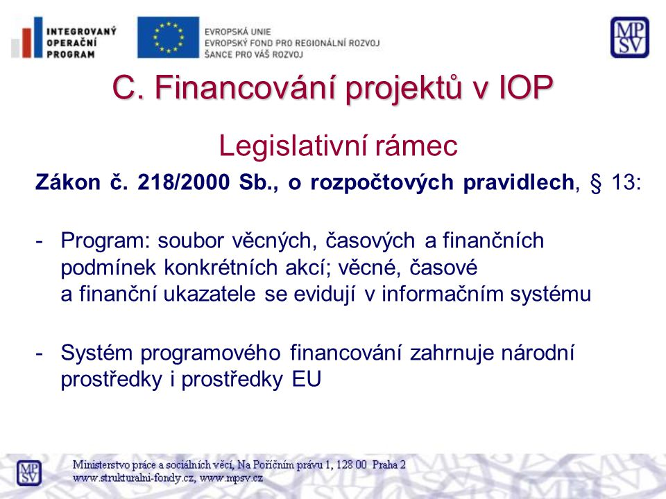 C.Financování projektů v IOP Legislativní rámec Zákon č.