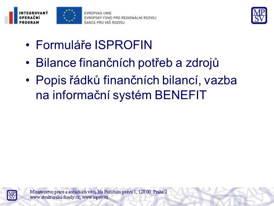 Formuláře ISPROFIN Bilance finančních potřeb a zdrojů Popis řádků finančních bilancí, vazba na informační systém BENEFIT