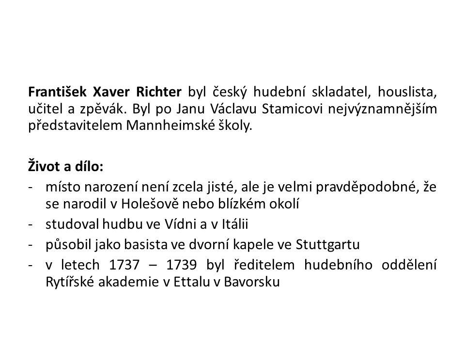 František Xaver Richter byl český hudební skladatel, houslista, učitel a zpěvák.