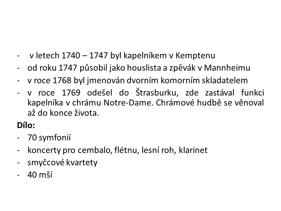 -3 requiem -Te Deum (1744) -oratorium La deposizione dalla croce di Gesú Christo (1748) -učebnice: Harmonische Belehrungen oder gründliche Anweisung zur musikalischen Tonkunst (1761 – 1767), výborná učebnice kompozice a harmonie, zvláštní kapitola se věnuje kontrapunktu.