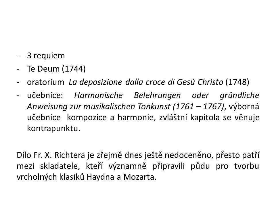 -3 requiem -Te Deum (1744) -oratorium La deposizione dalla croce di Gesú Christo (1748) -učebnice: Harmonische Belehrungen oder gründliche Anweisung z