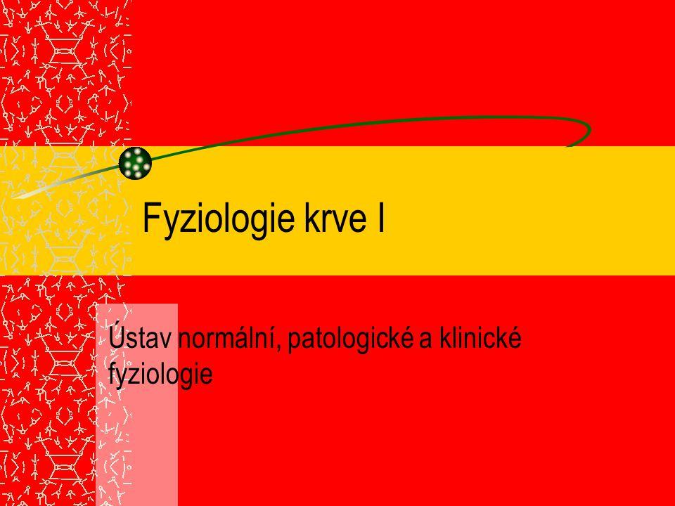 Fyziologie krve I Ústav normální, patologické a klinické fyziologie