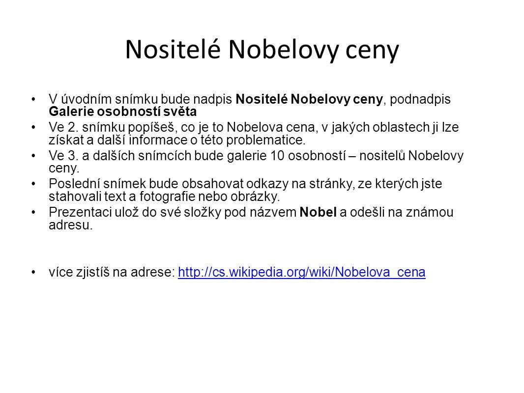 Nositelé Nobelovy ceny V úvodním snímku bude nadpis Nositelé Nobelovy ceny, podnadpis Galerie osobností světa Ve 2.