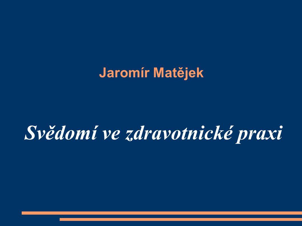Jaromír Matějek Svědomí ve zdravotnické praxi