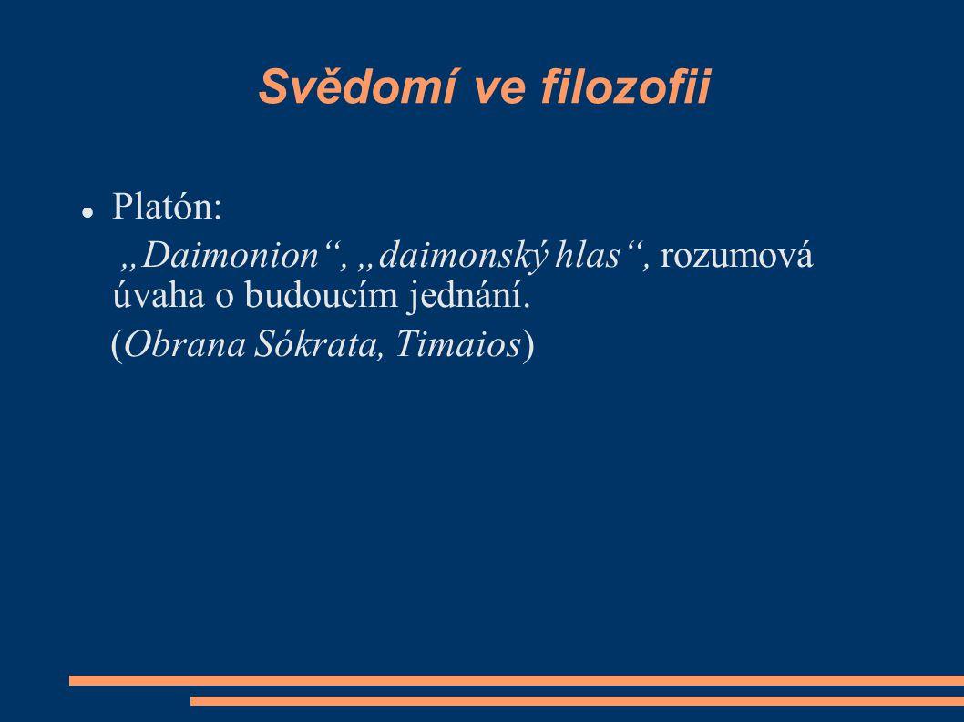 """Svědomí ve filozofii Platón: """"Daimonion , """"daimonský hlas , rozumová úvaha o budoucím jednání."""