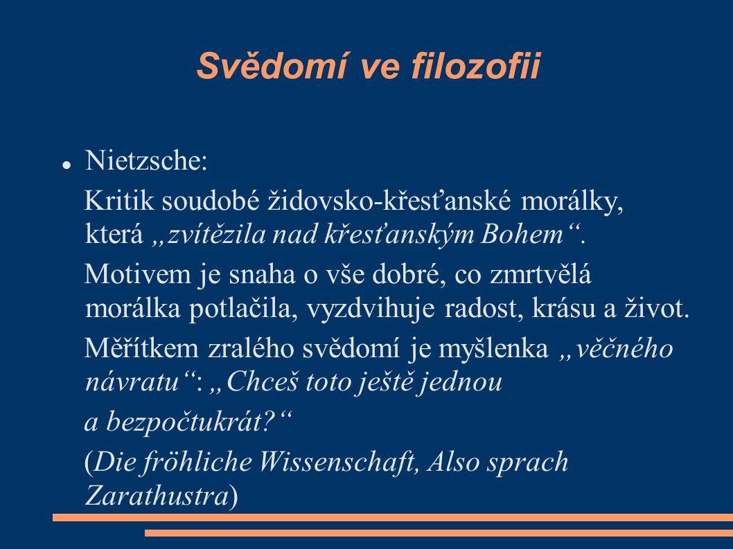 """Svědomí ve filozofii Nietzsche: Kritik soudobé židovsko-křesťanské morálky, která """"zvítězila nad křesťanským Bohem ."""