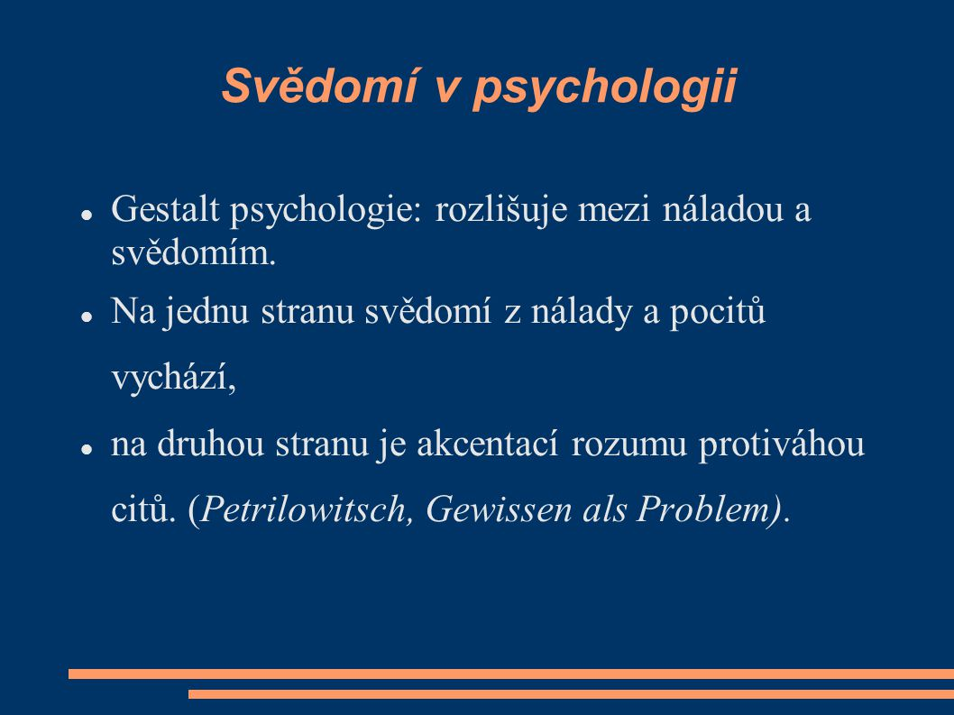 Svědomí v psychologii Gestalt psychologie: rozlišuje mezi náladou a svědomím.