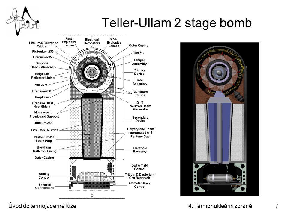 """Úvod do termojaderné fúze4: Termonukleární zbraně18 """"Miniaturizace Všimněte si: druhý stupeň může být kulový"""