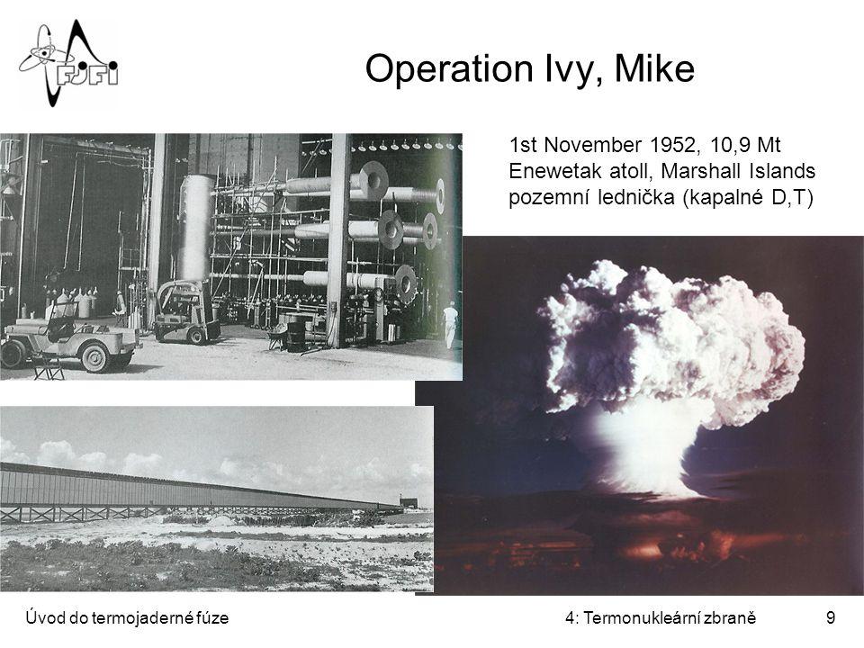 """Úvod do termojaderné fúze4: Termonukleární zbraně10 Sloyka (layer cake) Střídání vrstev štěpného a fúzního paliva - Ztěžuje odpálení konvenční explozí D-T není """"ignited + jednoduché, a nějaký efekt je zaručen Sacharov"""
