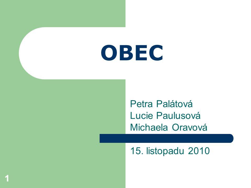 11 OBEC Petra Palátová Lucie Paulusová Michaela Oravová 15. listopadu 2010