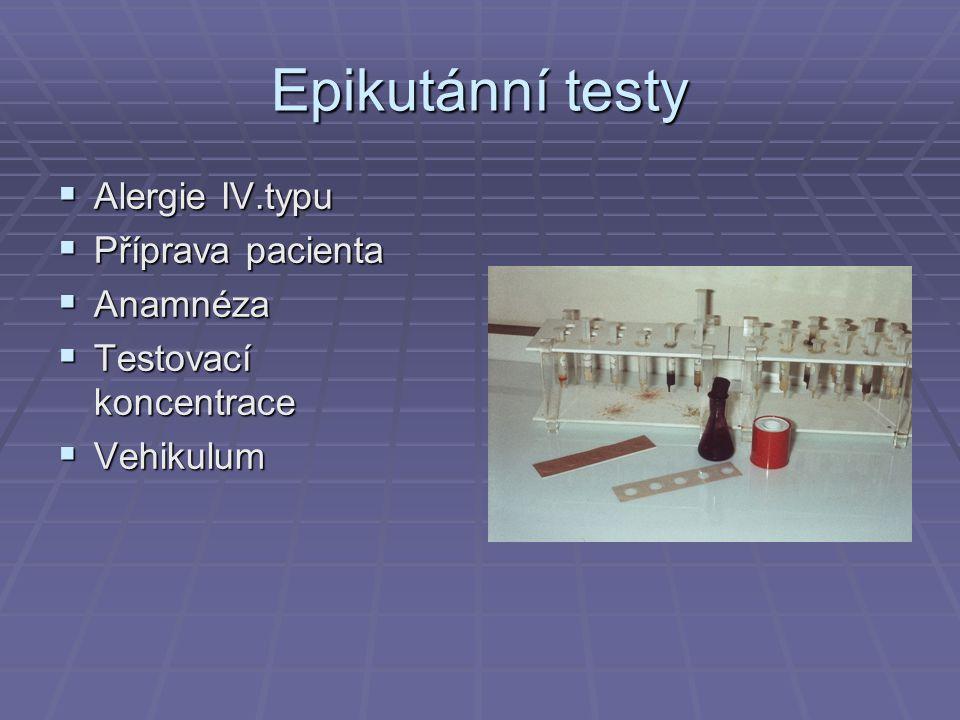 Epikutánní testy  Alergie IV.typu  Příprava pacienta  Anamnéza  Testovací koncentrace  Vehikulum