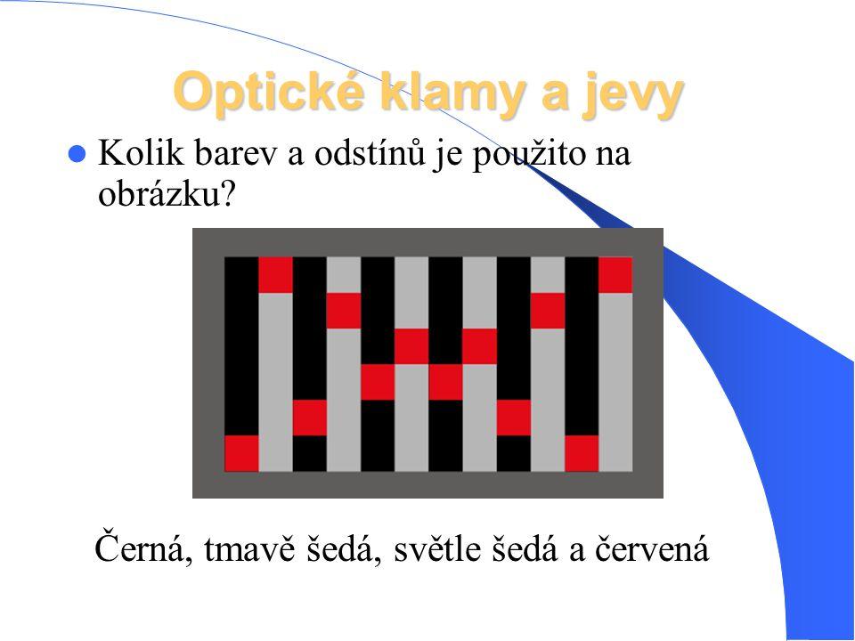 Optické klamy a jevy Kolik barev a odstínů je použito na obrázku? Černá, tmavě šedá, světle šedá a červená