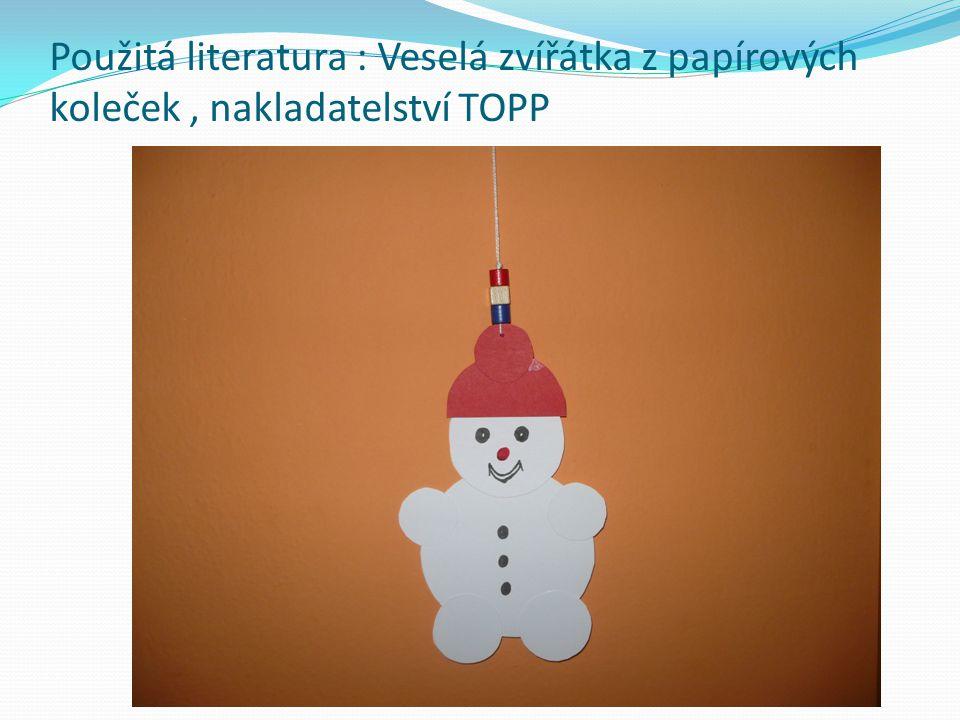 Použitá literatura : Veselá zvířátka z papírových koleček, nakladatelství TOPP