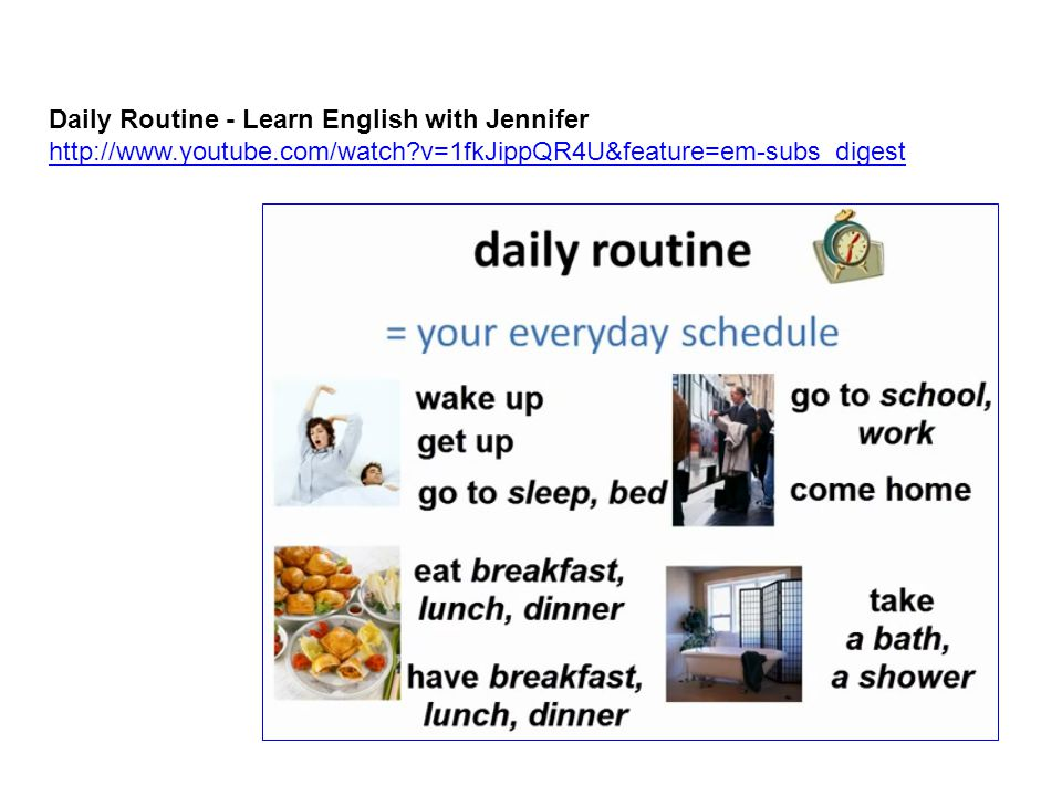 Daily Routine - Learn English with Jennifer http://www.youtube.com/watch?v=1fkJippQR4U&feature=em-subs_digest