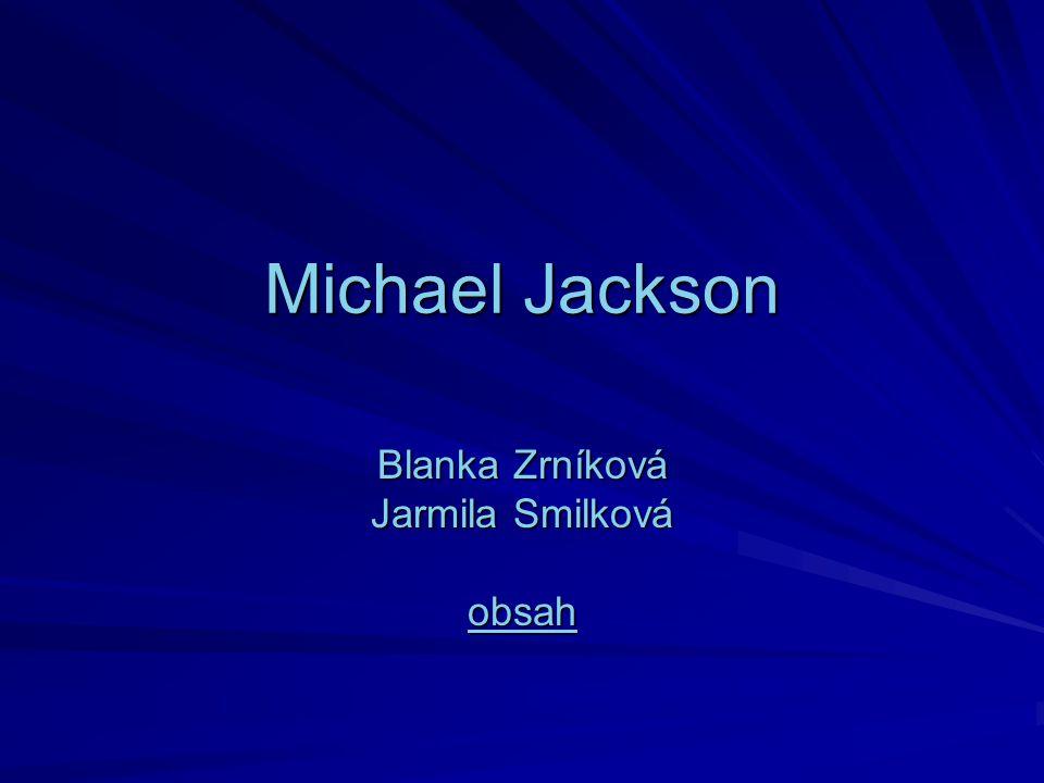 Michael Jackson Blanka Zrníková Jarmila Smilková obsah