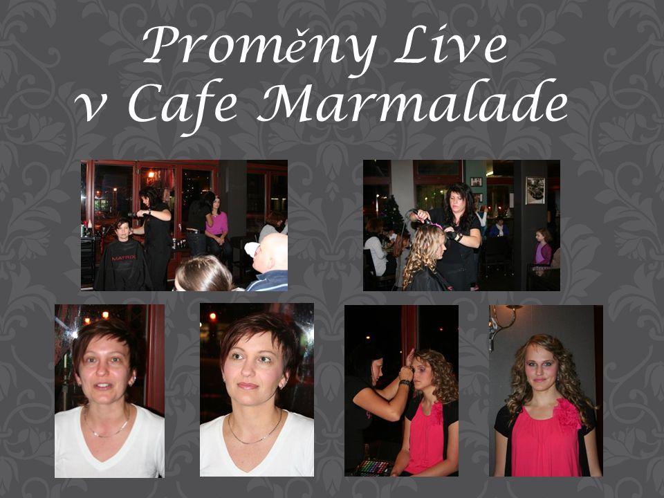 Prom ě ny Live v Cafe Marmalade