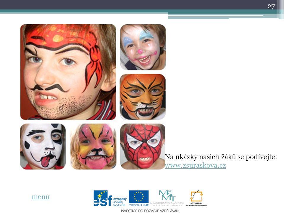 27 menu Na ukázky našich žáků se podívejte: www.zsjiraskova.cz