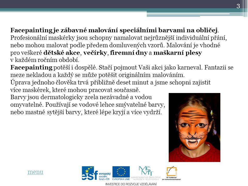 3 Facepainting je zábavné malování speciálními barvami na obličej.