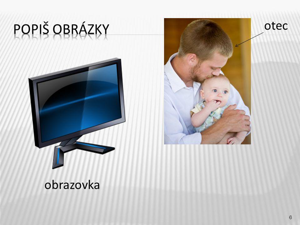 otec 6 obrazovka